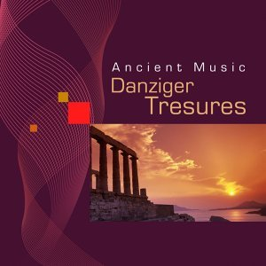 Ancient Music - Danziger Tresures