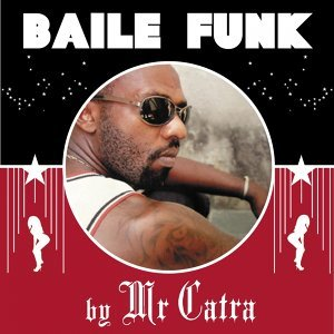 Baile funk by mr catra