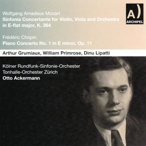 Wolfgang Amadeus Mozart : Sinfonia Concertante for Violin, Viola and Orchestra In E Flat Major, K 364 - Frédéric Chopin : Piano Concerto No. 1 In E Minor, Op. 11