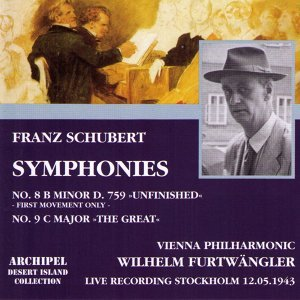 Franz Schubert: Symphonies No. 8 in B minor D.759 'Unfinished' - No. 9 in C Major 'The Great' - Live Recording Stockholm 12.05.1943