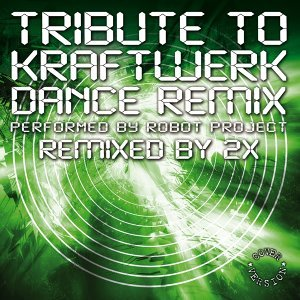 Tribute to Kraftwerk - Dance Remix