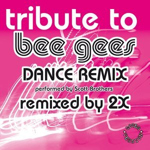 Tribute to Bee Gees - Dance Remix