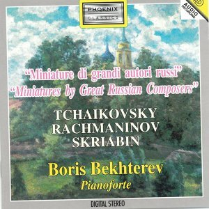 Tchaikovsky, Rachmaninov, Skriabin : Miniature di grandi autori Russi - Miniatures By Great Russian Composers