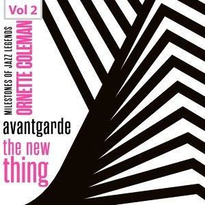 Milestones of Jazz Legends - Avantgarde the New Thing, Vol. 2