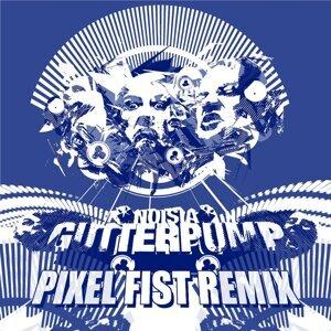 Gutterpump - Pixel Fist Remix