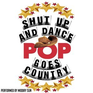 Shut up and Dance: Pop Goes Country