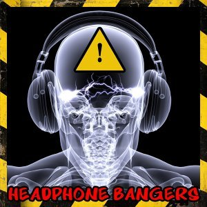 Headphone Bangers