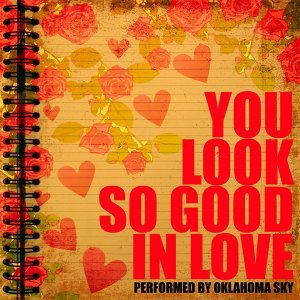 You Look so Good in Love