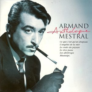 Armand mestral anthologie vol 1