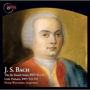 Bach: The 6 French Suites, BWV 812-817 & Little Preludes, BWV 924-943