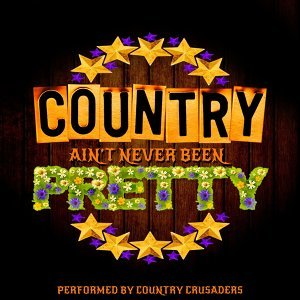 Country Ain't Never Been Pretty