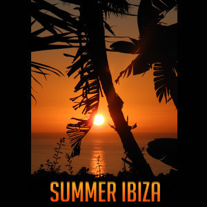 Summer Ibiza – Chill Out, Deep Lounge, Dance Music, Relax, Electronic Hits