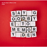 Say Goodbye to Memory Den (Say Goodbye to Memory Den)