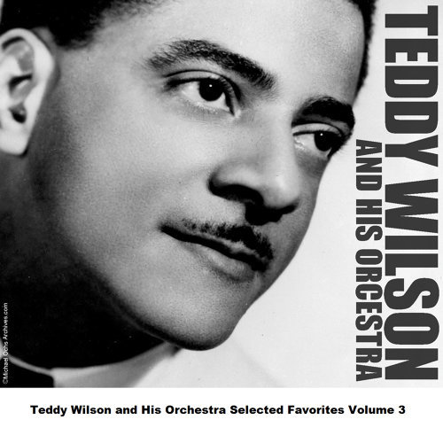 teddy wilson and his orchestra i must have that man original kkbox