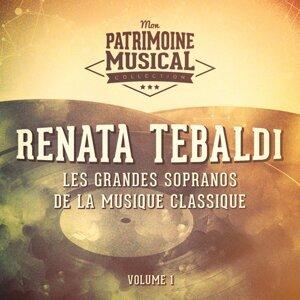 Les grandes sopranos de la musique classique : Renata Tebaldi, Vol. 1