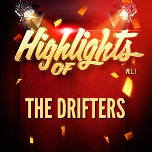 Highlights of The Drifters, Vol. 1