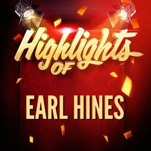 Highlights of Earl Hines