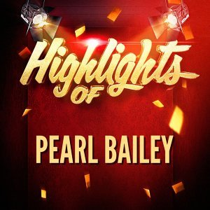 Highlights of Pearl Bailey