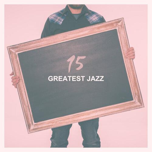 Light Jazz Academy - 15 Geatest Jazz – Pure Instrumental