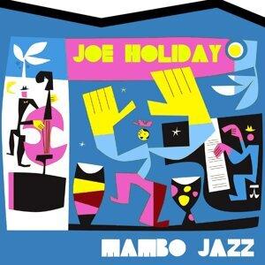 Joe Holiday: Mambo Jazz
