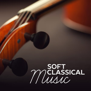 Soft Classical Music – Anti Stress Sounds, Peaceful Mind, Composers After Work, Mozart, Bach
