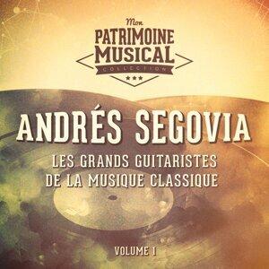 Les grands guitaristes de la musique classique : Andrés Segovia, Vol. 1