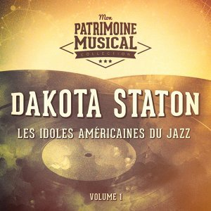 Les idoles du Jazz : Dakota Staton, Vol. 1
