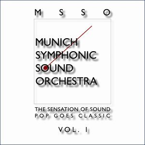 Msso Munich Symphonic Sound Orchestra - Pop Goes Classic Vol. 1