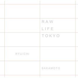 RAW LIFE - TOKYO