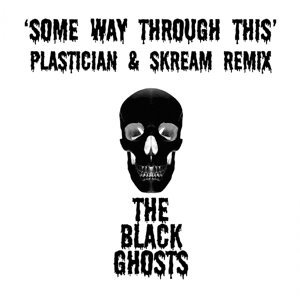 Some Way Through This - Plastician & Skream Remix
