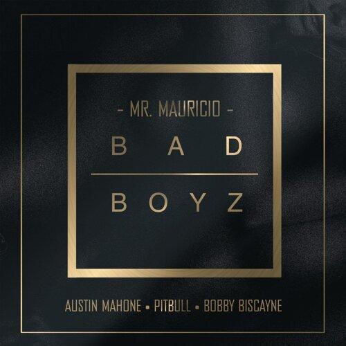 Bad Boyz (feat. Pitbull, Austin Mahone & Bobby Biscayne)