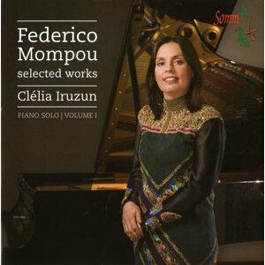 Mompou: Selected Works, Vol 1