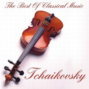 Tchaikovsky:The Best Of Classical Music