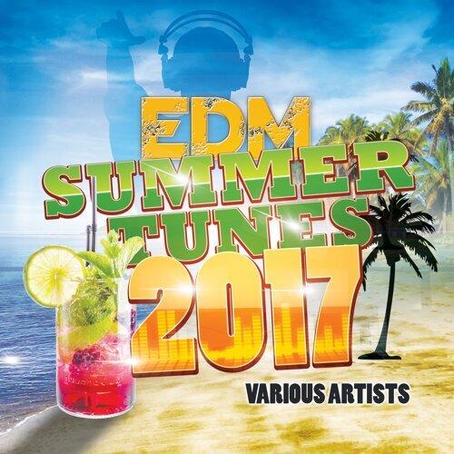 EDM Summer Tunes 2017