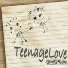 Teenage Love (Teenage Love)