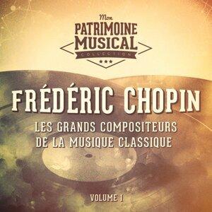 Les grands compositeurs de la musique classique : Frédéric Chopin, Vol. 1