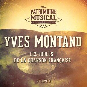 Les idoles de la chanson française : Yves Montand, Vol. 3