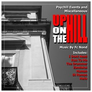 Up on the Hill (Psychill Events and Miscellaneous) [2004 Expanded]