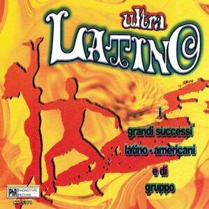 Ultra latino - I grandi successi Latino-Americani e di gruppo