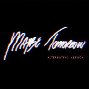 Maybe Tomorrow - Alternative Version