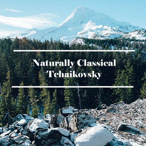 Naturally Classical Tchaikovsky