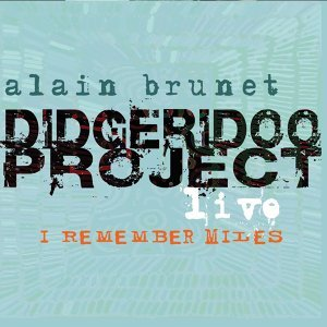 I Remember Miles - Didgeridoo Project Live