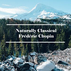 Naturally Classical Frédéric Chopin