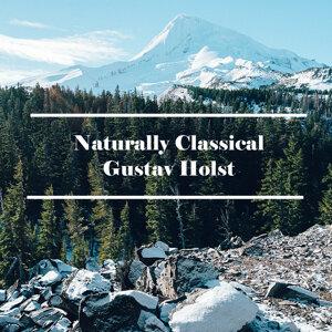 Naturally Classical Gustav Holst