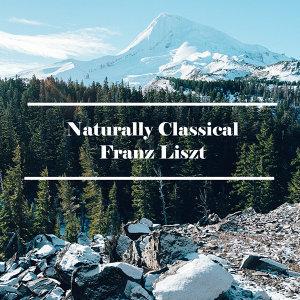 Naturally Classical Franz Liszt