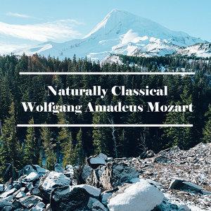 Naturally Classical Wolfgang Amadeus Mozart