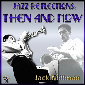 Jazz Reflections: Then And Now