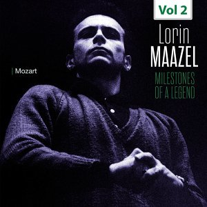 Milestones of a Legend - Lorin Maazel, Vol. 2
