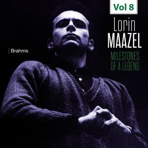 Milestones of a Legend - Lorin Maazel, Vol. 8