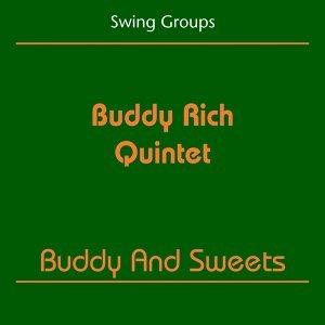 Swing Groups - Buddy Rich Quintet - Buddy And Sweets